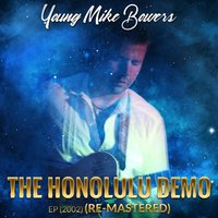 The Honolulu Demo (Re-Mastered) — Young Mike Bowers