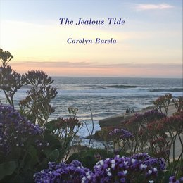 The Jealous Tide — Carolyn Barela