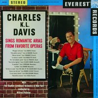 Charles K. L. Davis sings Romantic Arias from Favorite Operas — Stadium Symphony Orchestra Of New York, Wilfred Pelletier, Charles K. L. Davis, Stadium Symphony Orchestra of New York & Wilfred Pelletier & Charles K. L. Davis