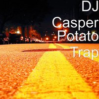 Potato Trap — DJ Casper