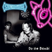 Do the Bambi - Edition Speciale Francophone — Stereo Total