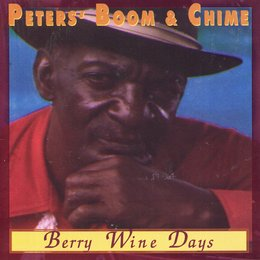 Berry Wine Days — Mr. Peters, Ivan Duran, Peters and his Boom & Chime, Boom & Chime