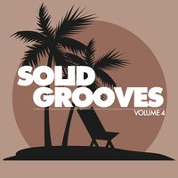 Solid Grooves (25 Tasty Deep House Cuts), Vol. 4 — сборник