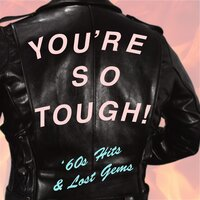 You're So Tuff: '60s Hits & Lost Gems — сборник