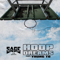 Hoop Dreams — Sage The Gemini, Yhung T.O.