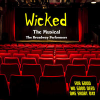Wicked the Musical — The Broadway Performers