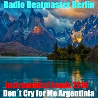 Don't Cry for Me Argentinia — Evita, Radio Beatmaster Berlin