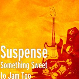 Something Sweet to Jam Too — Suspense