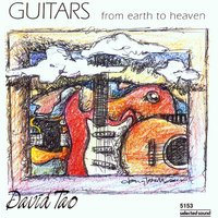 Guitars from Earth to Heaven — Peter Weihe, David Tao, David Tao|Peter Weihe