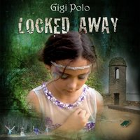 Locked Away — Gigi Polo