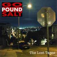 The Lost Tapes — Go Pound Salt