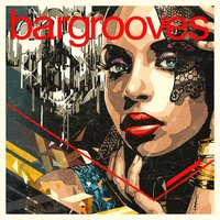 Bargrooves Deluxe Edition 2017 — сборник