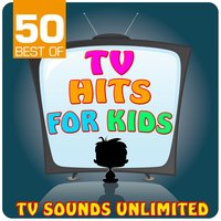 50 Best of TV Hits for Kids — TV Sounds Unlimited