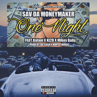 One Night — Sav Da Money Maker