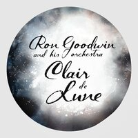 Clair De Lune — Ron Goodwin and His Orchestra