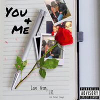 You & Me — JR, Michael Shaiyen