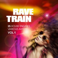 Rave Train, Vol. 1 (25 House Engines) — сборник