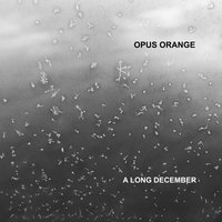 A Long December — Opus Orange