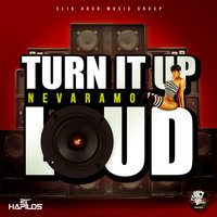 Turn It Up Loud — Nevaramo