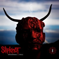 Antennas To Hell — Slipknot