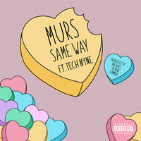 Same Way — Murs feat. Tech N9ne