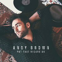 Put That Record On — Andy Brown