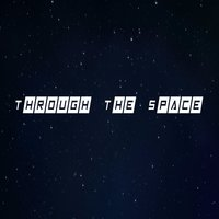 Through the Space — Luisffossixd