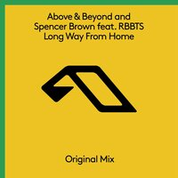 Long Way From Home — Above & Beyond, Spencer Brown, RBBTS