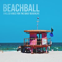 Beachball: Chilled Vibes for the Daily Beachlife — сборник