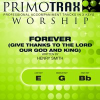 Forever (Give Thanks to the Lord Our God and King) [Worship Primotrax] - EP — Primotrax Worship, Marty Funderburk