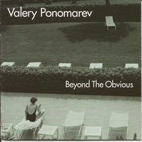 Beyond the Obvious — Valery Ponomarev, Valery Ponamarev