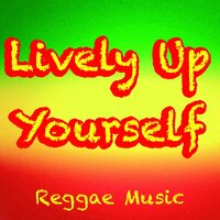 Lively Up Yourself Reggae Music — сборник