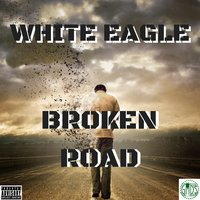 Broken Road — White Eagle