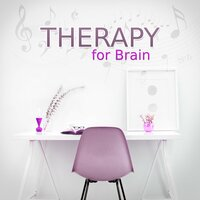 Therapy for Brain - Instrumental Music for Concentration, Calm Background Music for Homework, Brain Power, Relaxing Music, Exam Study, Music for The Mind — Effective Study Masters