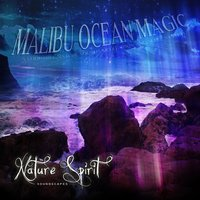 Malibu Ocean Magic - A Loopable Nature Sounds Meditation and Sleep System — Nature Spirit Soundscapes
