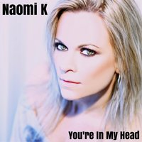 You're in My Head — Naomi K