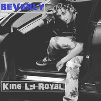 Beverly — King Lil Royal