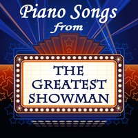 "Piano Songs from ""The Greatest Showman"" — Best Movie Soundtracks, Steven C"
