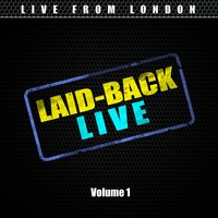 Laid-Back Live Vol. 1 — Live From London