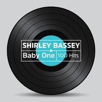 Baby One 100 Hits — Shirley Bassey