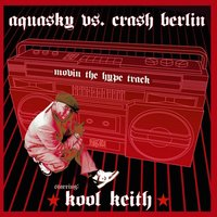 Movin the Hype Track — Aquasky, Kool Keith, Crash Berlin