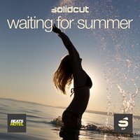 Waiting for Summer EP — Solidcut