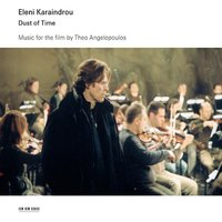 Dust of Time - Music for the Film By Theo Angelopoulos — Eleni Karaindrou