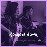 Let Me Love You — Rachael Bawn