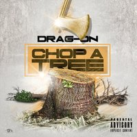 Choppa Tree — Drag-On