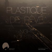 Night Industries — Plastique De Rêve