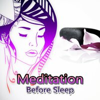 Meditation Before Sleep – Calming Music for Yoga Practice, Asian Zen Spa, Massage for Deep Sleep & Relaxation, Tantra with Nature Sounds — сборник