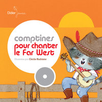 Comptines pour chanter le Far-West — Framix, Chantal Lavallée, Natalie Tual