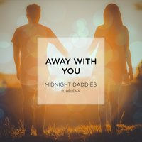 Away with You — Helena, Midnight Daddies