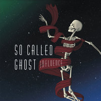 Influence — So Called Ghost